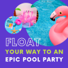 Host The Ultimate Float Fest Pool Party