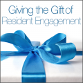 Giving the Gift of Resident Engagement